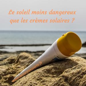 Le soleil moins dangereux que les crèmes solaires _